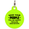 Lime Have Your People Call My People Funny Dog ID Tag for Pets
