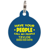 Navy Have Your People Call My People Funny Dog ID Tag for Pets
