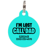 Aqua I'm Lost Call Dad Funny Dog ID Tag