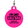 Fuchsia I'm Lost Call Dad Funny Pet ID Tag