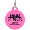Pink I'm Lost Call Dad Funny Dog ID Tag