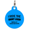 Blue I Ride The Short Leash Funny Pet ID Tag