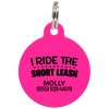 Fuchsia I Ride The Short Leash Funny Dog ID Tag