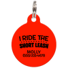 Red I Ride The Short Leash Funny Pet ID Tag