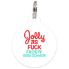 White Jolly As Fuck Funny Dog ID Tag for Pets