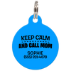 Blue Keep Calm And Call Mom | Funny Dog ID Tag for Pets