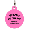Pink Keep Calm And Call Mom | Funny Dog ID Tag for Pets