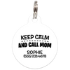 White Keep Calm And Call Mom | Funny Dog ID Tag for Pets