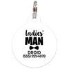White Ladies' Man Funny Dog ID Tag
