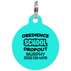 Aqua Obedience School Dropout Funny Dog ID Tag
