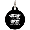 Black Obedience School Dropout Funny Pet ID Tag