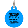 Blue Obedience School Dropout Funny Pet ID Tag