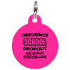 Fuchsia Obedience School Dropout Funny Dog ID Tag