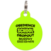 Lime Obedience School Dropout Funny Pet ID Tag