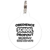 White Obedience School Dropout Funny Dog ID Tag
