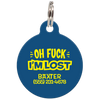 Navy Oh Fuck I'm Lost Funny Dog ID Tag
