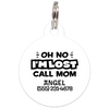 White Oh No I'm Lost Call Mom Funny Dog Id Tag