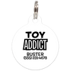 White Toy Addict Funny Dog ID Tag