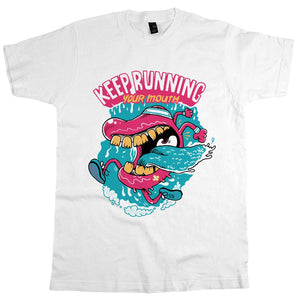 Keep Your Mouth Running Unisex Tee White