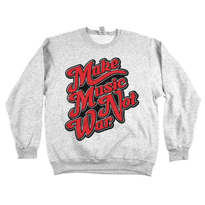 Make Music Not War Unisex Sweatshirt Ash Grey