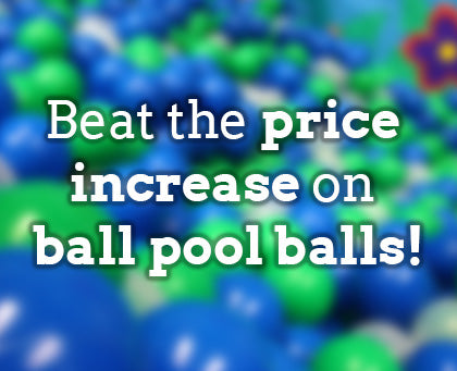 beat the price increase on ball pool balls