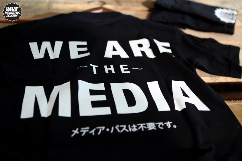 We Are The Media What Monsters Do T-Shirt