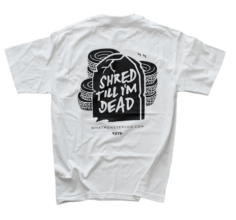 Shred Till I'm Dead T-Shirt - White