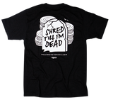 Shred Till I'm Dead T-Shirt