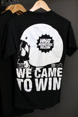 We Came To Win T-Shirt