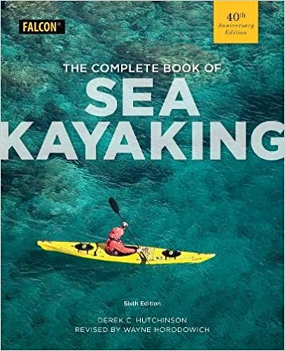 The Complete Book of Sea Kayaking, 6th edition, Derek Hutchinson