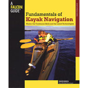 Fundamentals Kayak Navigation 4th ed., by David Burch