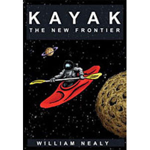 Kayak, The New Frontier 2nd ed., by William Nealy