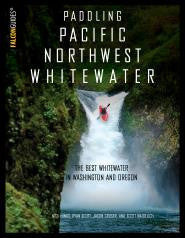 Paddling Pacific Northwest Whitewater, Nick Hinds