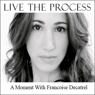 Amayori Review, Live the Process, A Moment with Francoise Decatrel