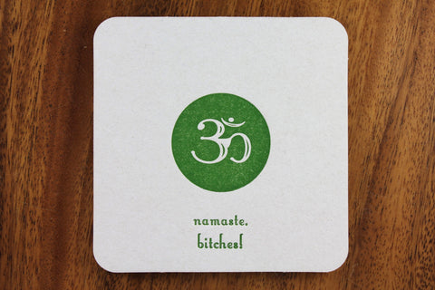 Namaste Bitches Coaster