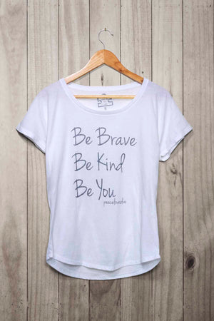 Be Brave Be Kind Be You