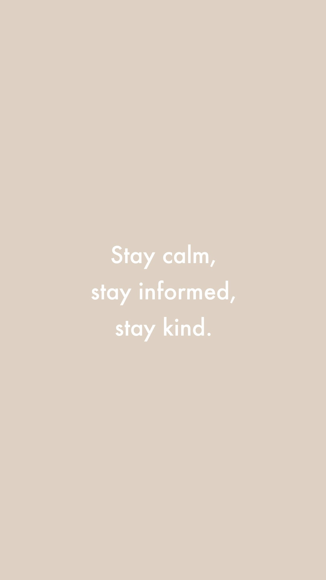 Stay calm, stay informed, stay kind.