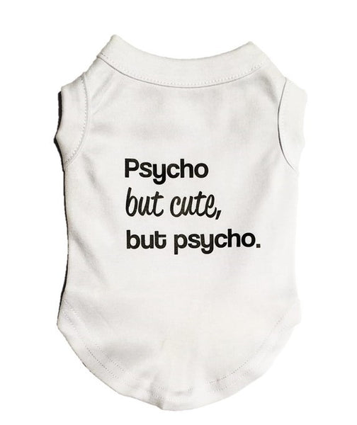 Psycho But Cute - Dressed By Finn, LLC