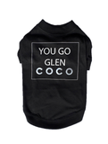 You Go Glen Coco - Dressed By Finn, LLC
