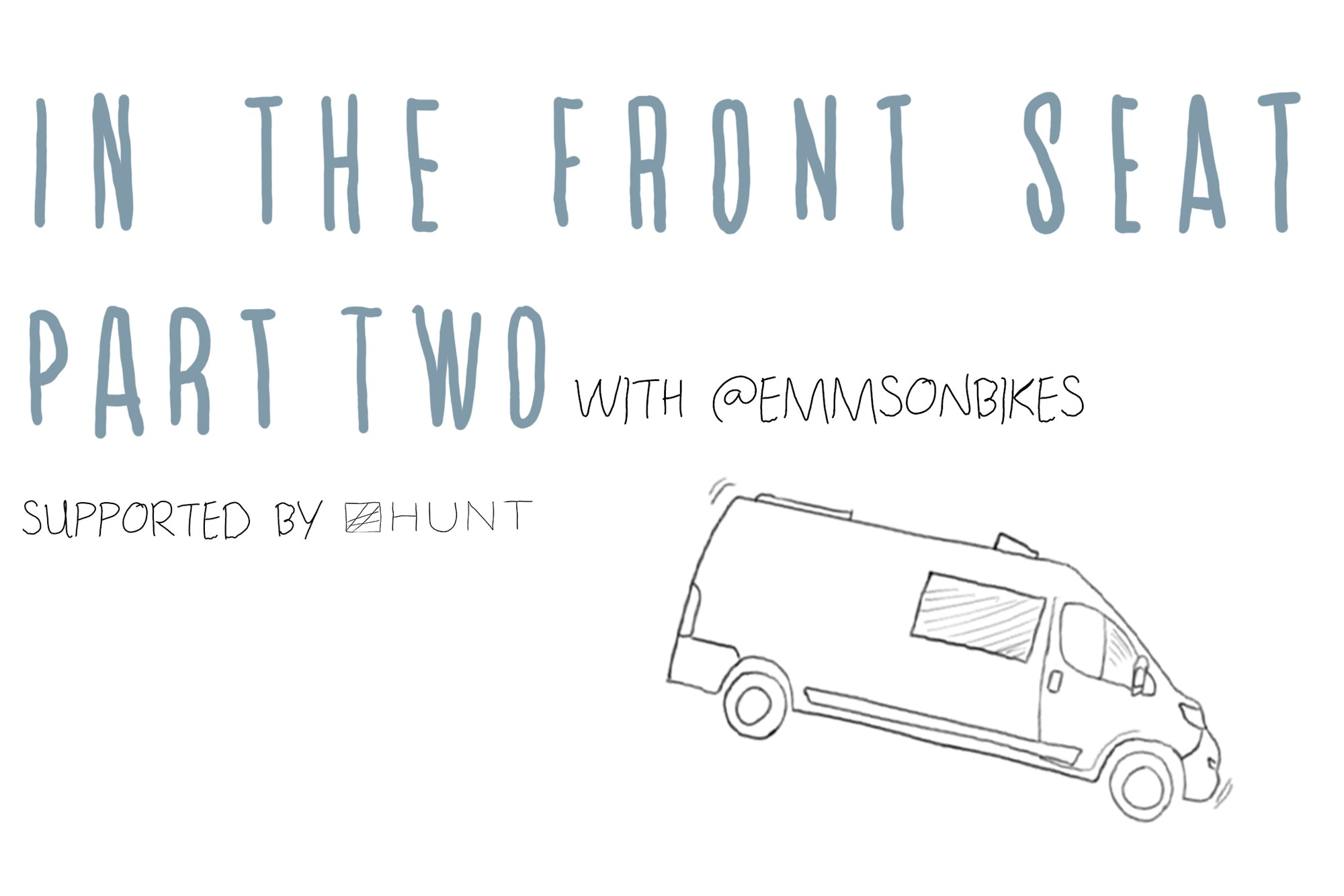 In the Front Seat with Emma Whitaker- Part 2