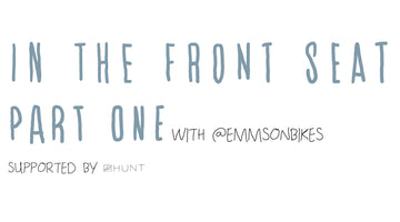 In the front seat with Emma Whitaker - Part 1