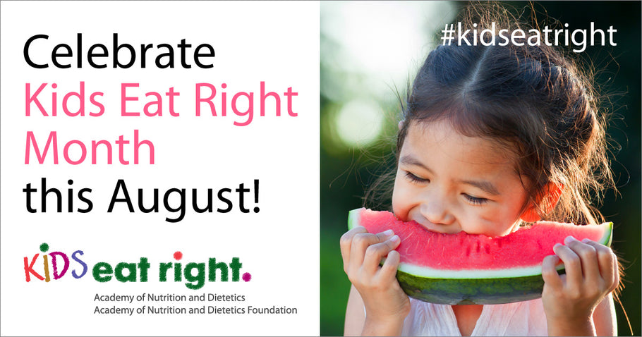 August is 'Kids Eat Right' Month + Infographics