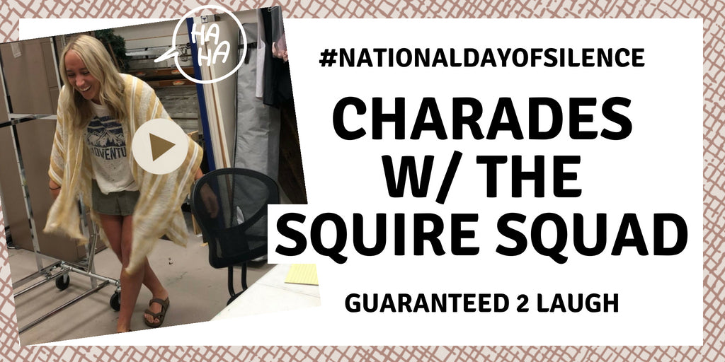Charades w/ the Squire Squad