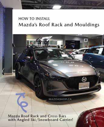 How to Install Roof Rack & Mouldings for 2019-2021 Mazda3 Sedan & Hatchback at MazdaShop