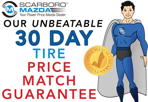 SCARBORO MAZDA UNBEATABLE 30 DAY TIRE PRICE MATCH GUARANTEE