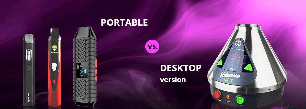 Desktop vs Portable Vaporizers – Which Is Better?
