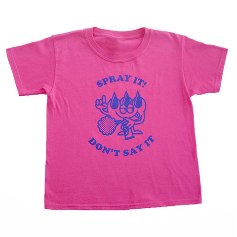 """Spray it! Don't say it"" (Pink)"