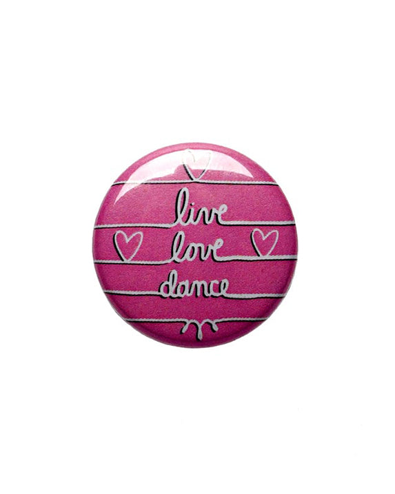 Sugar and Bruno Pink Live Love Dance Button - B1251 - Accessories - Dance Gifts - Dancewear Centre Canada