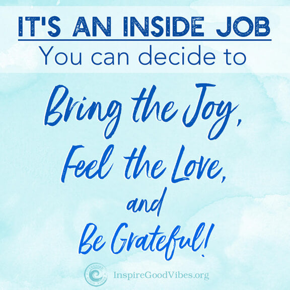 Bring the Joy - positive energy quotes