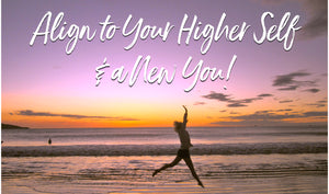 align to your higher self - spiritual alignment